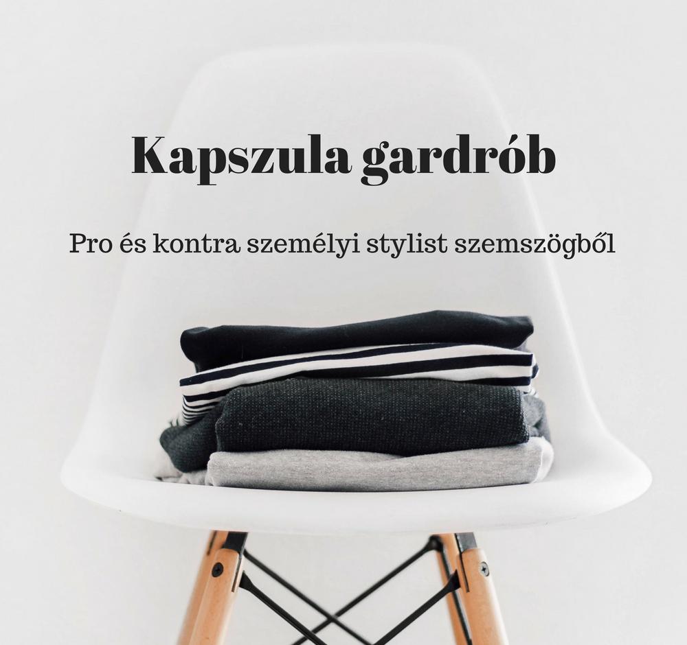 Kapszula gardrób- Pro és kontra személyi stylist szemmel